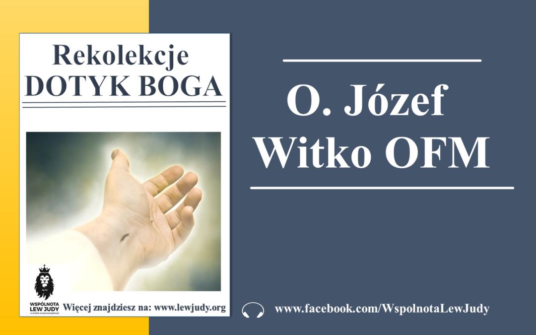 """""""Dotyk Boga"""" – o. Józef Witko OFM"""
