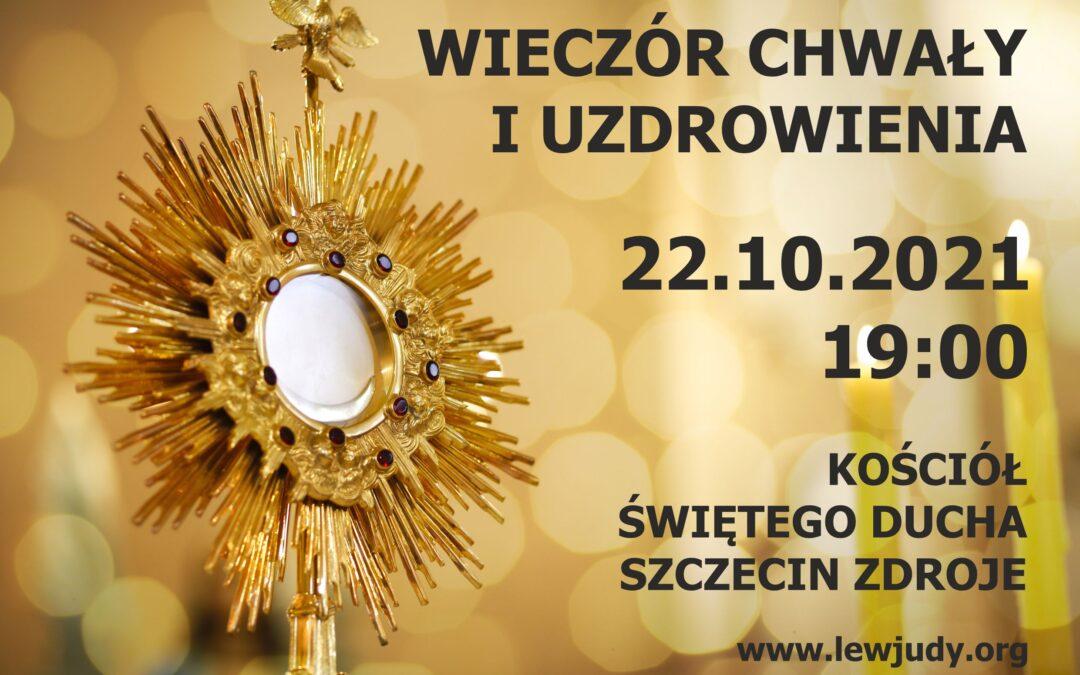 Wieczór Chwały iUzdrowienia: Szczecin Zdroje